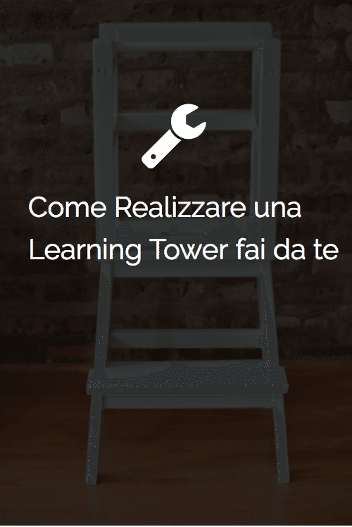 una Learning Tower fai da te