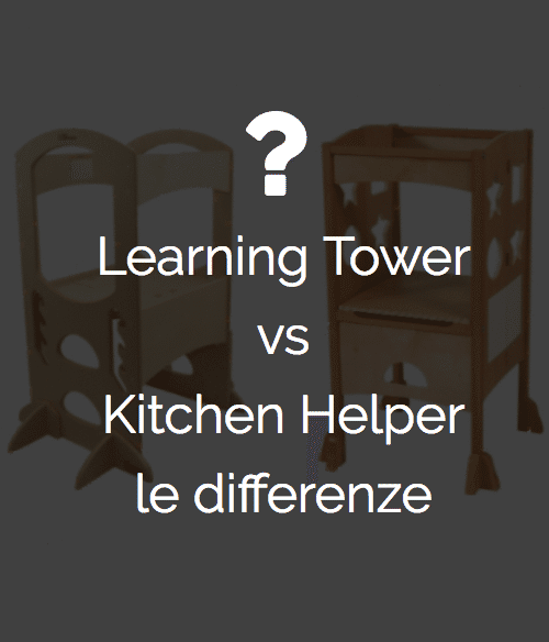 un confronto tra Learning Tower e Kitchen Helper